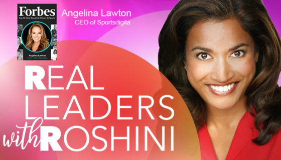 Real Leaders with Roshini: Angelina Lawton, CEO of Sportsdigita