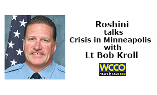 Roshini talks Crisis in Minneapolis with Lt Bob Kroll