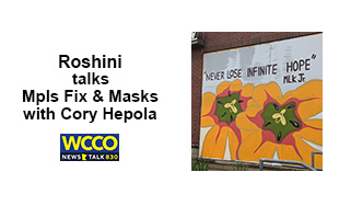 Roshini talks Crisis in Minneapolis series and the Politics of Masks with Cory Hepola on WCCO Radio