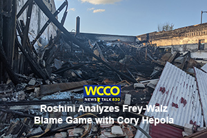 Roshini analyzes Mayor Frey Gov Walz blame game with Cory Hepola on WCCO Radio Minneapolis