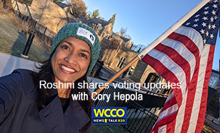 Roshini Shares Voting Updates and Previews Election night Special with Cory Hepola on WCCO Radio