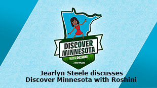 Jearlyn Steele discusses Discover Minnesota with Roshini